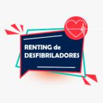 Renting de desfibriladores: 4 ventajas a tener en cuenta